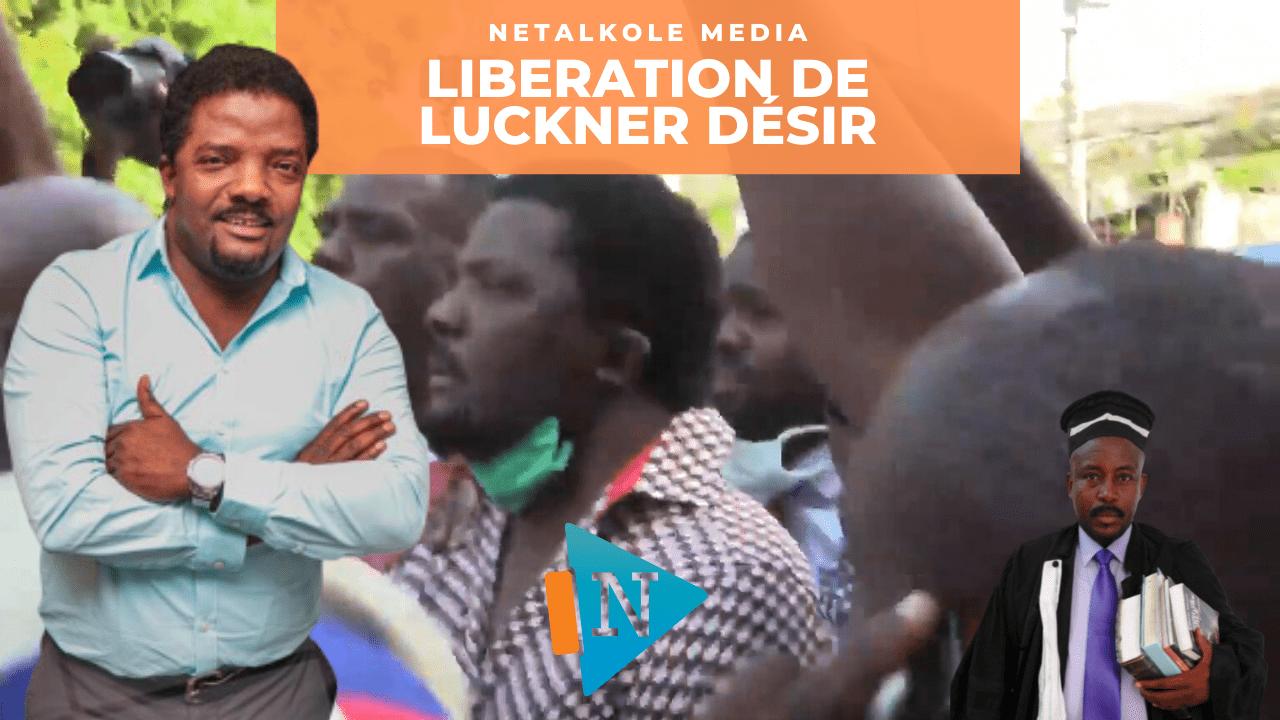 Luckner Désir (Loucko Désir  ) libéré…