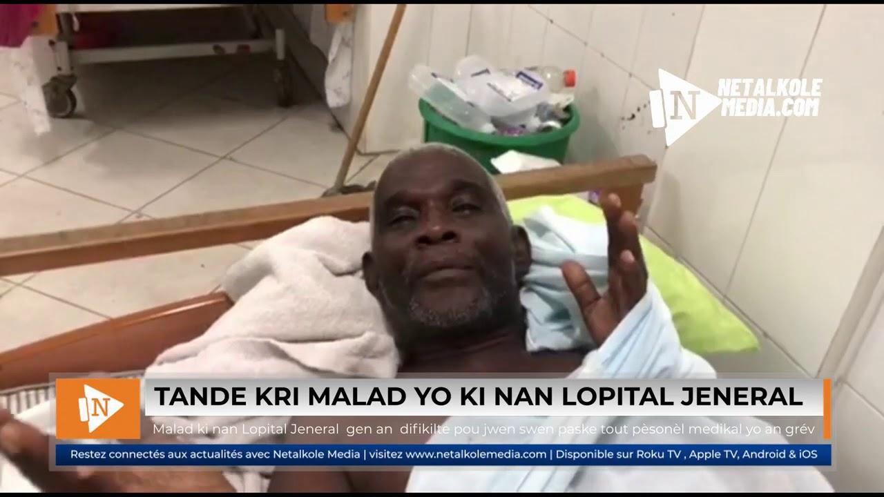 VIDEO : Malad ki nan Lopital Jeneral  gen difikilte pou jwen swen paske tout pèsonèl medikal yo an grév