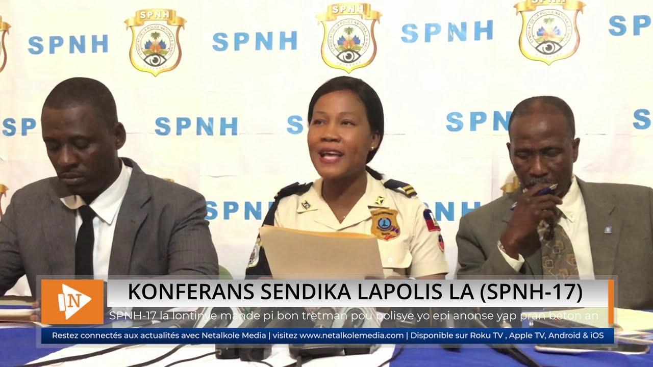 VIDEO : SPNH 17 la Kontinye mande pi bon tretman pou Polisye yo
